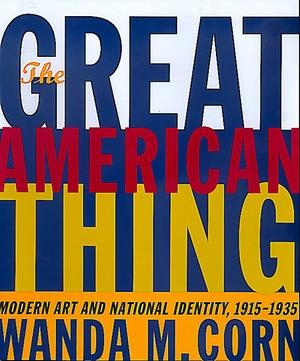 The Great American Thing by Wanda Corn