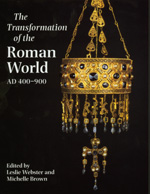 Transformation of the Roman World AD 400-900 by Leslie Webster, Michelle Brown
