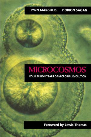 Microcosmos by Lynn Margulis, Dorion Sagan