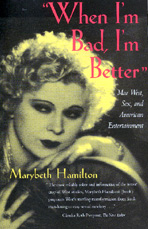 When I'm Bad, I'm Better by Marybeth Hamilton