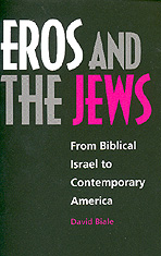 Eros and the Jews by David Biale
