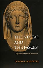 The Vestal and the Fasces by Jeanne Lorraine Schroeder