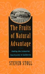 The Fruits of Natural Advantage by Steven Stoll