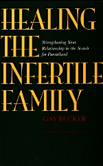 Healing the Infertile Family by Gay Becker