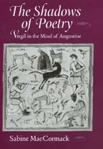 The Shadows of Poetry by Sabine MacCormack