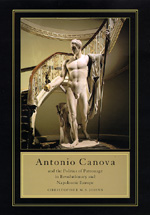Antonio Canova and the Politics of Patronage in Revolutionary and Napoleonic Europe by Christopher M. S. Johns