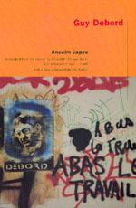 Guy Debord by Anselm Jappe