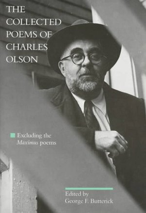 The Collected Poems of Charles Olson by Charles Olson, George F. Butterick