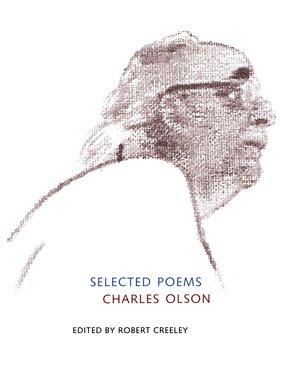 Selected Poems of Charles Olson by Charles Olson, Robert Creeley