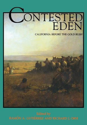 Contested Eden by Ramón A. Gutiérrez, Richard J. Orsi