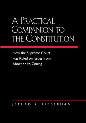A Practical Companion to the Constitution by Jethro K. Lieberman