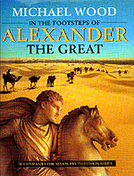 In the Footsteps of Alexander The Great by Michael Wood