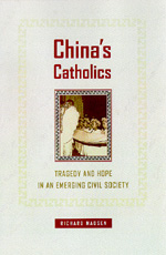 China's Catholics by Richard Madsen