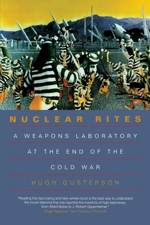 Nuclear Rites by Hugh Gusterson