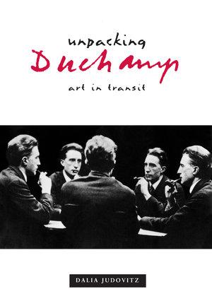 Unpacking Duchamp by Dalia Judovitz