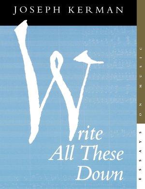 Write All These Down by Joseph Kerman