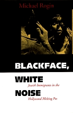 Blackface, White Noise by Michael Rogin