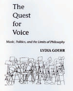 The Quest for Voice by Lydia Goehr