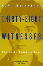 Thirty-Eight Witnesses by A. M. Rosenthal