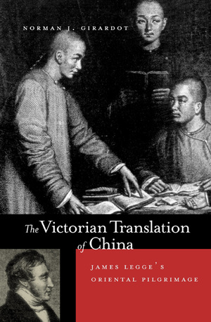 The Victorian Translation of China by Norman J. Girardot