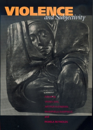 Violence and Subjectivity by Veena Das, Arthur Kleinman, Mamphela Ramphele