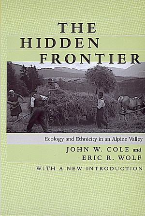 The Hidden Frontier by John W. Cole, Eric R. Wolf