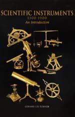 Scientific Instruments, 1500–1900 by Gerard L'E Turner
