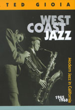 West Coast Jazz by Ted Gioia