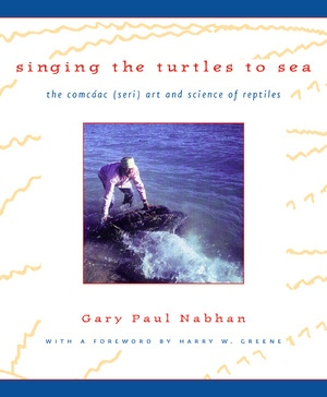 Singing the Turtles to Sea by Gary Paul Nabhan