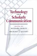 Technology and Scholarly Communication by Richard Ekman, Richard E. Quandt