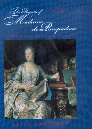 The Portraits of Madame de Pompadour by Elise Goodman