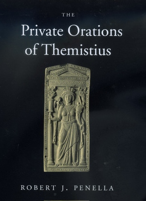 The Private Orations of Themistius by Robert J. Penella