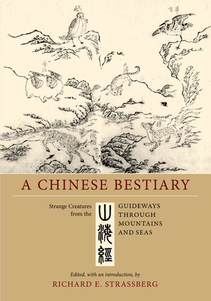 A Chinese Bestiary by Richard E. Strassberg