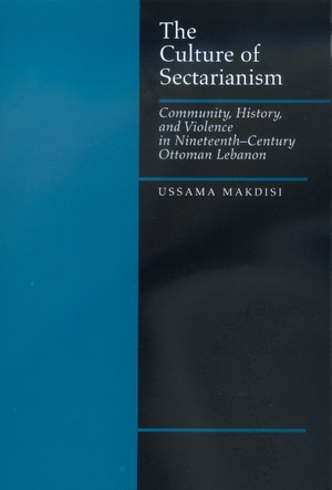 The Culture of Sectarianism by Ussama Makdisi