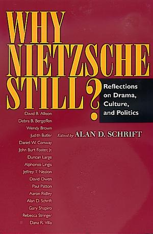Why Nietzsche Still? by Alan D. Schrift