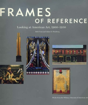 Frames of Reference by Beth Venn, Adam D. Weinberg