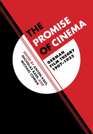 The Promise of Cinema by Anton Kaes, Nicholas Baer, Michael Cowan