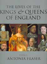 The Lives of the Kings and Queens of England, Revised and Updated by Antonia Fraser