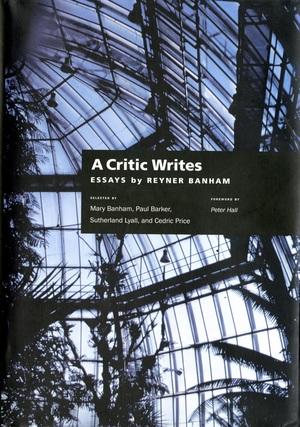 A Critic Writes by Reyner Banham, Mary Banham, Sutherland Lyall