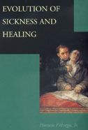 Evolution of Sickness and Healing by Horacio Fábrega Jr.