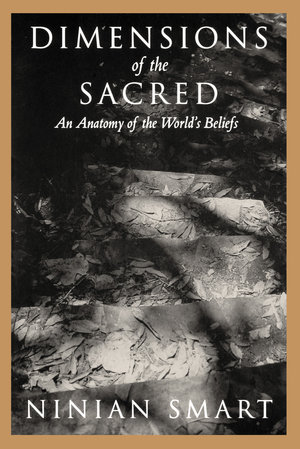 Dimensions of the Sacred by Ninian Smart