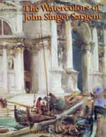 The Watercolors of John Singer Sargent by Carl Little