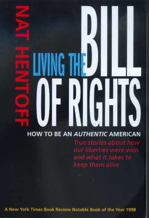 Living the Bill of Rights by Nat Hentoff