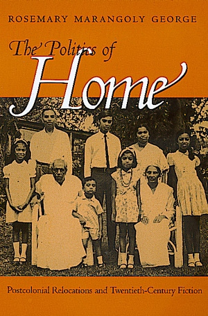 The Politics of Home by Rosemary Marangoly George