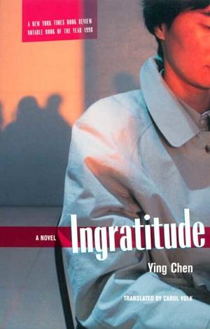 Ingratitude by Ying Chen
