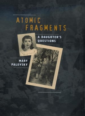 Atomic Fragments by Mary Palevsky