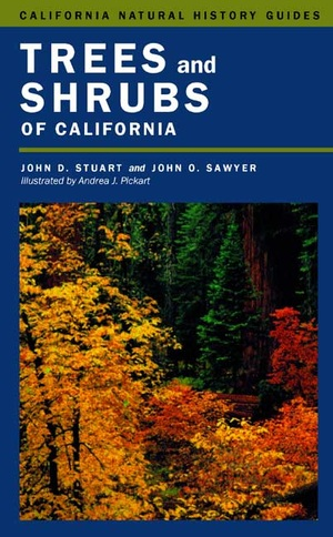 Trees and Shrubs of California by John D. Stuart, John O. Sawyer