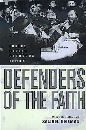 Defenders of the Faith by Samuel C. Heilman