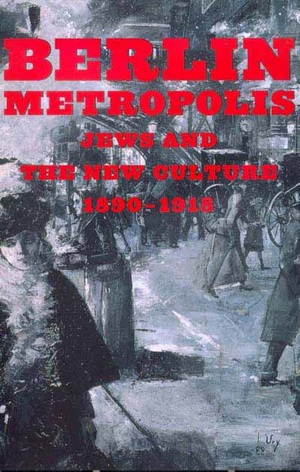 Berlin Metropolis by Emily D. Bilski