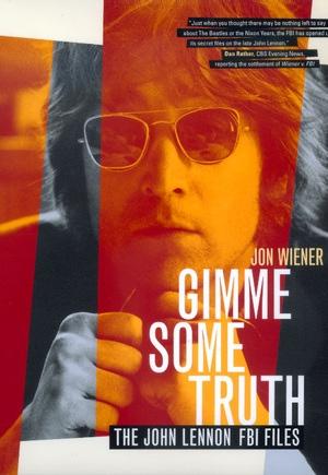 Gimme Some Truth by Jon Wiener